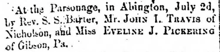 """Married, John I. Travis and Eveline J. Pickering,"" marriage announcement, Montrose Democrat (Montrose, Pennsylvania), 9 July 1857, p. 3, col. 1."