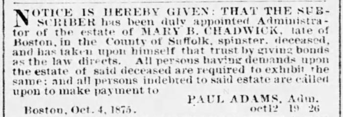 """Mary B. Chadwick Estate,"" newspaper notice, The Boston Globe (Boston, Massachusetts), 26 Oct 1875, p. 3, col. 5."