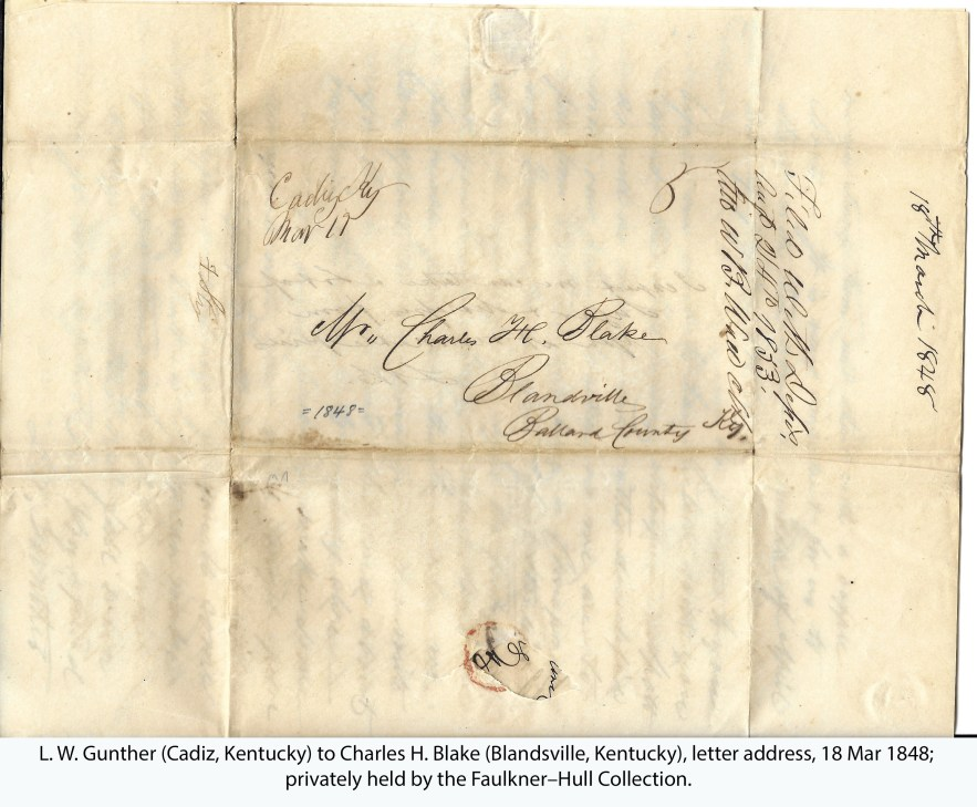 L. W. Gunther (Cadiz, Kentucky) to Charles H. Blake (Blandsville, Kentucky), letter address, 18 Mar 1848; privately held by the Faulkner–Hull Collection.