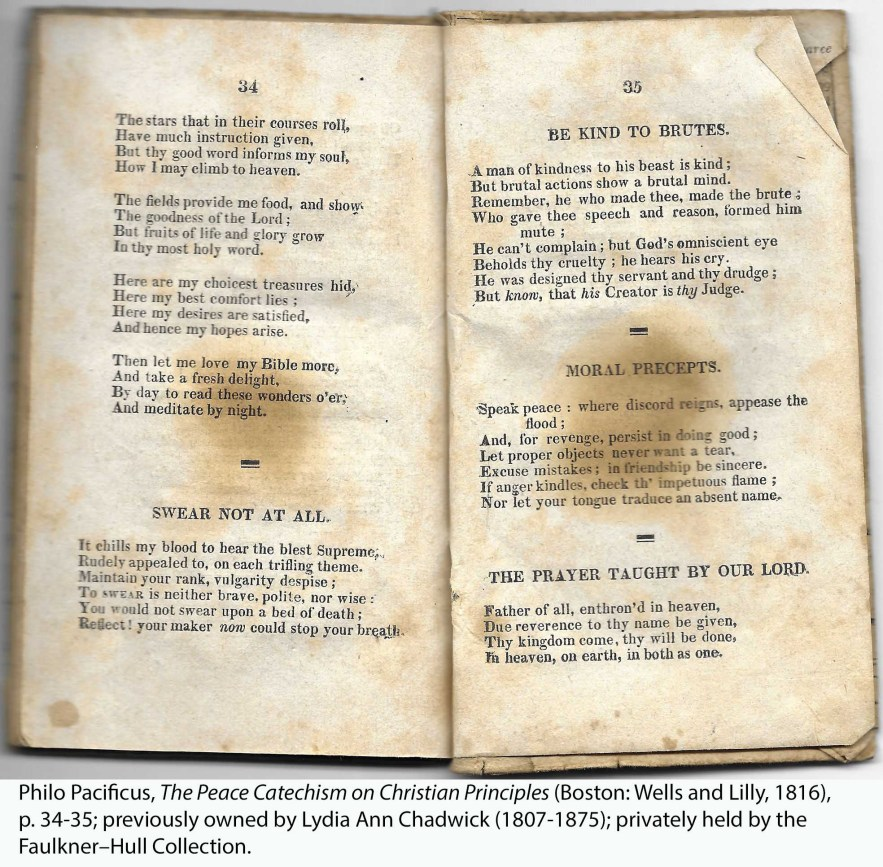 Philo Pacificus, The Peace Catechism on Christian Principles (Boston: Wells and Lilly, 1816), p. 34-35; previously owned by Lydia Ann Chadwick (1807-1875); privately held by the Faulkner–Hull Collection.
