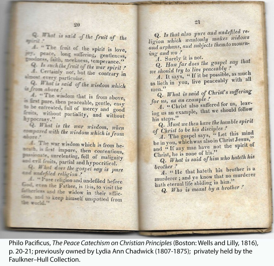 Philo Pacificus, The Peace Catechism on Christian Principles (Boston: Wells and Lilly, 1816), p. 20-21; previously owned by Lydia Ann Chadwick (1807-1875); privately held by the Faulkner–Hull Collection.
