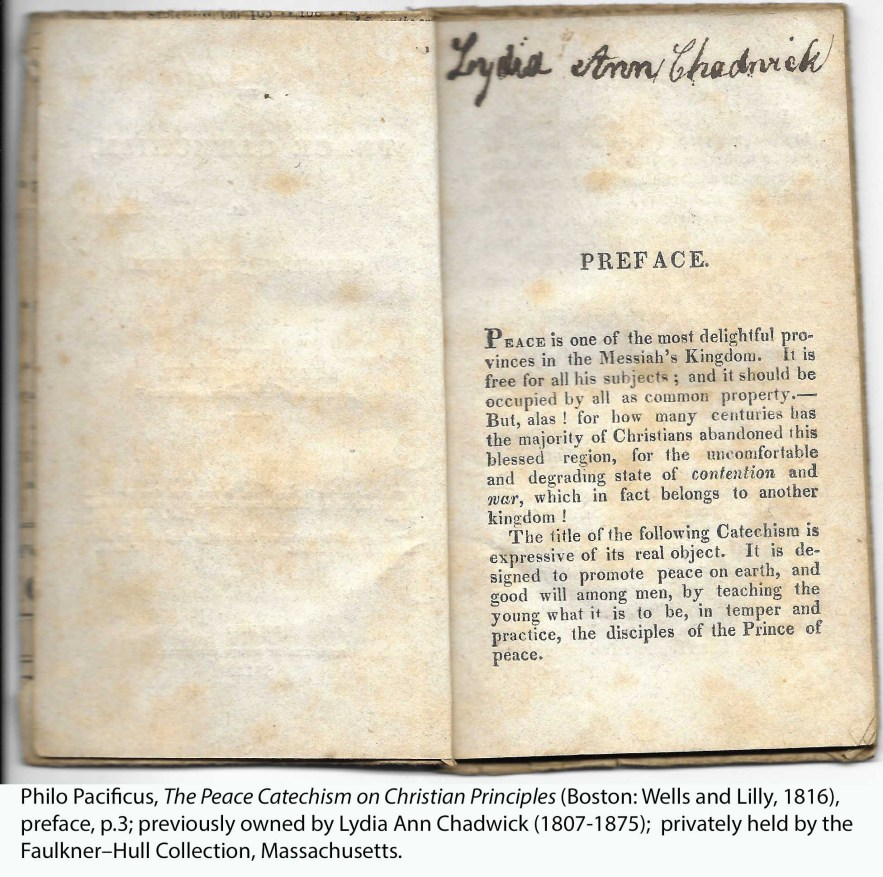 Philo Pacificus (Noah Worcester), The Peace Catechism on Christian Principles (Boston: Wells and Lilly, 1816), preface, p. 3; previously owned by Lydia Ann Chadwick (1807-1875); privately held by the Faulkner–Hull Collection.