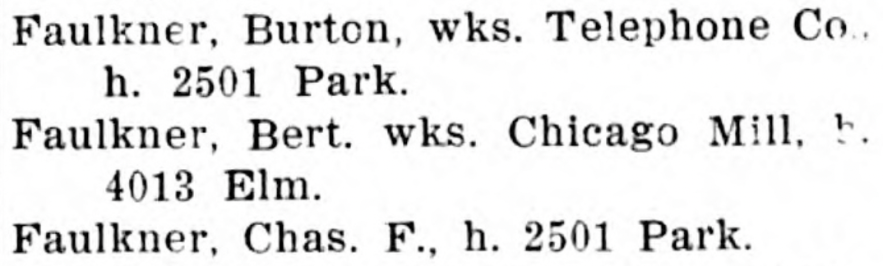 Geo. B. Walker, compiler, Walker's Cairo City Directory for 1908-1909 (Cairo, Illinois : George B. Walker, 1908). p. 81, Burton Faulkner and Charles F. Faulkner.