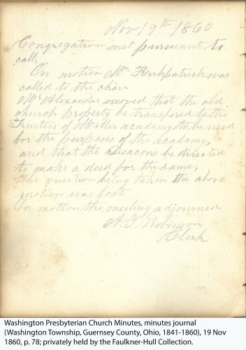 Washington Presbyterian Church Minutes, minutes journal (Washington Township, Guernsey County, Ohio, 1841-1860), 19 Nov 1860, p. 78; privately held by the Faulkner-Hull Collection.