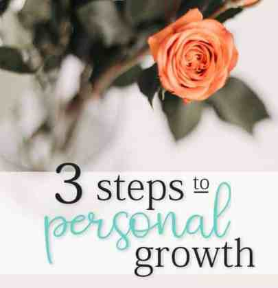 3 Steps to Personal Growth