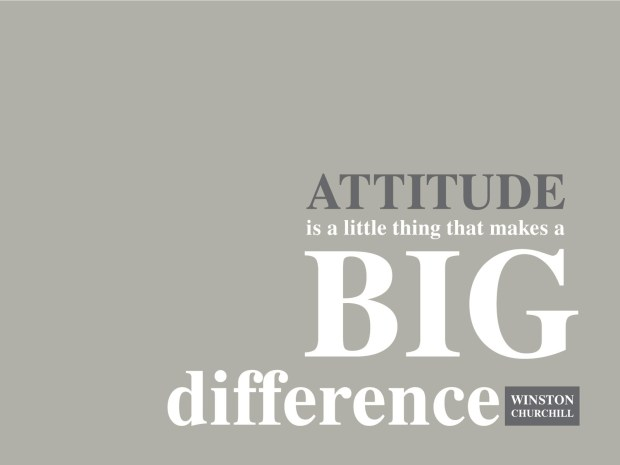 Attitude makes a big difference