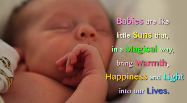 Babies are like little suns