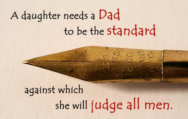 A daughter needs a dad to be the standard
