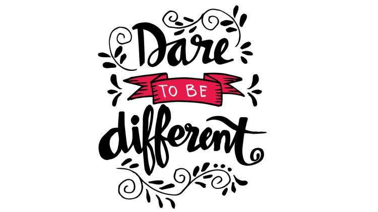 Dare to be different lettering quote