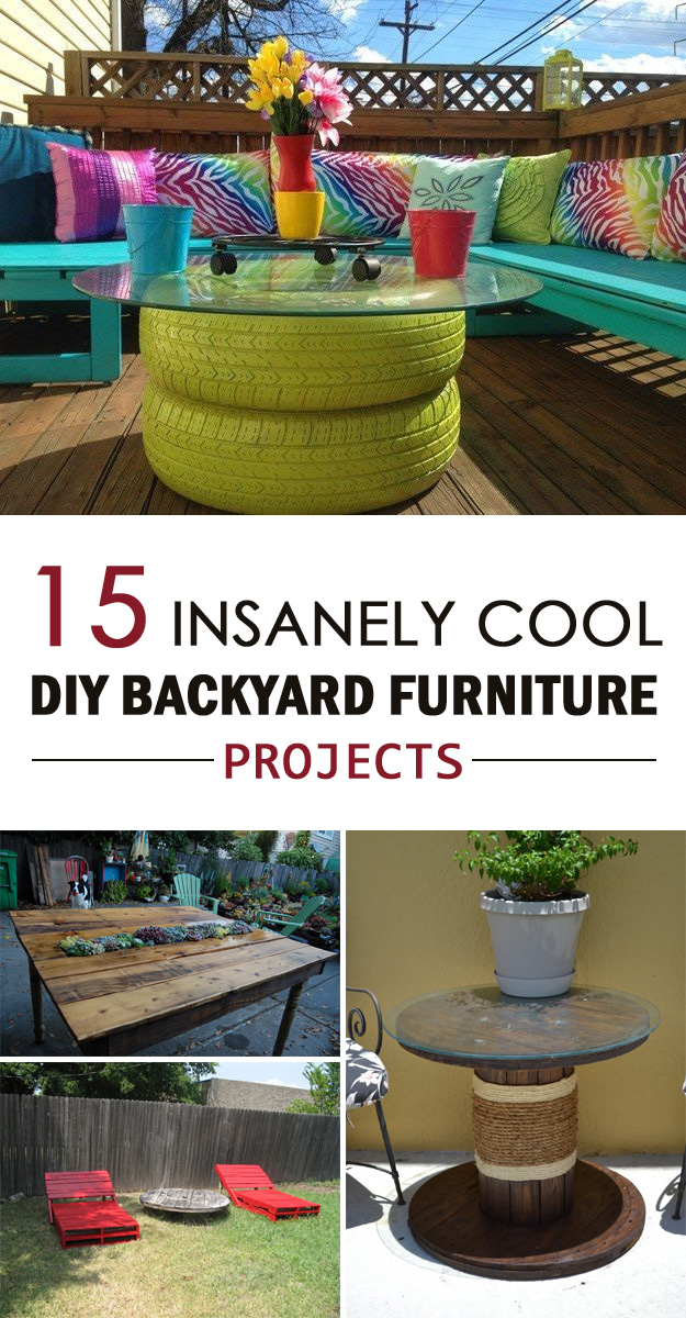 15 Insanely Cool DIY Backyard Furniture Projects on Cool Backyard Decorations id=73333