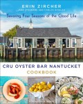 Cru Oyster Bar Nantucket cookbook by Erin Zircher