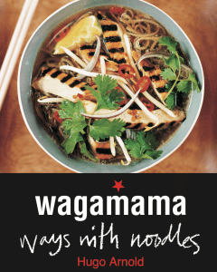 Wagamama Ways With Noodles by Hugo Arnold