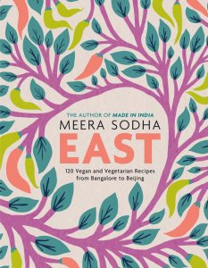East: 120 Vegan and Vegetarian Recipes from Bangalore to Beijing by Meera Sodha.