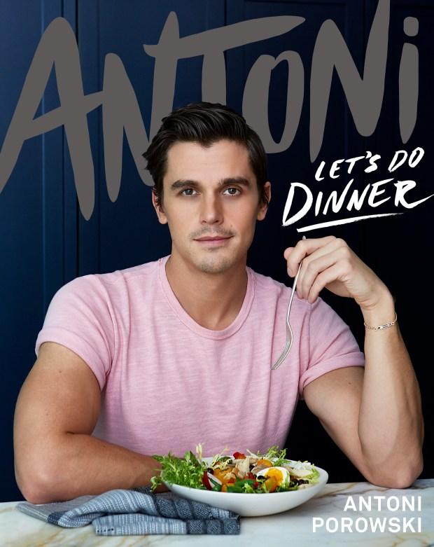 Antoni: Let's Do Dinner by Antoni Porowski
