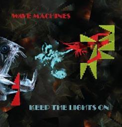 WaveMachines_KeepTheLightsOn.jpg