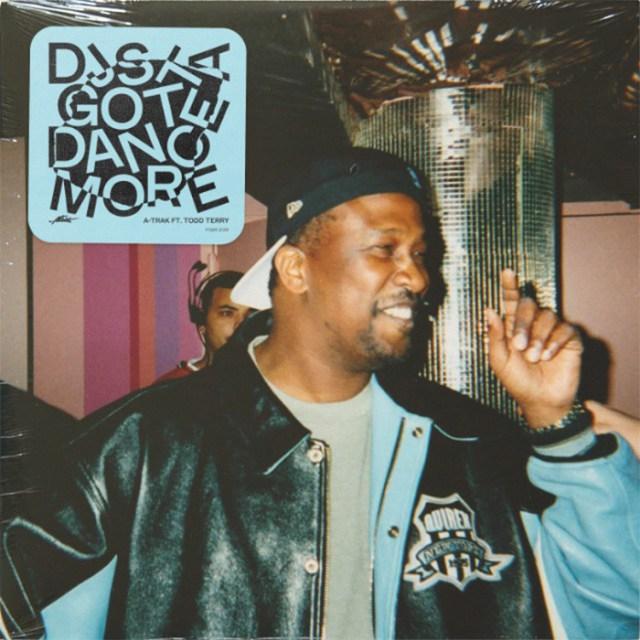 A-Trak + Todd Terry: DJs Gotta Dance More