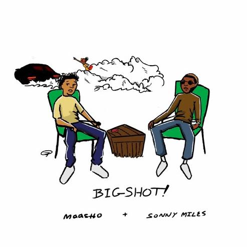 Maasho + Sonny Miles: Big Shot