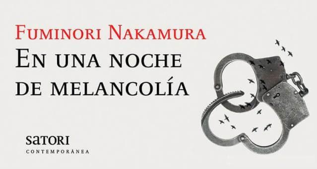 «En una noche de melancolía», de Fuminori Nakamura. Ed. Satori .
