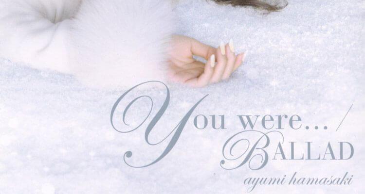 """Portada de """"You were... / BALLAD"""", el single que promocionaba el vídeo musical"""