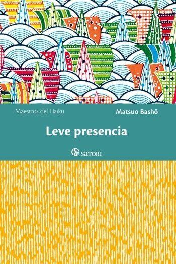 Portada de «Leve presencia», de Matsuo Basho por Satori Ediciones