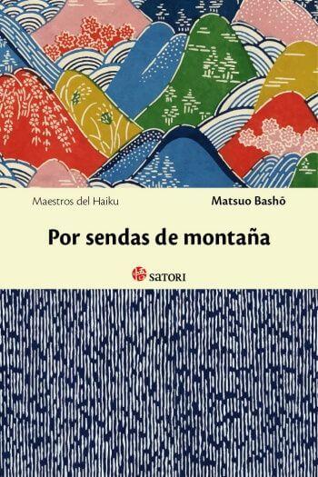 Portada de «Por sendas de montaña», de Matsuo Basho por Satori Ediciones