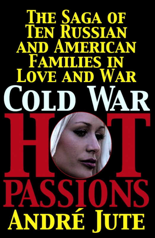 Cold War, Hot Passions series by Andre Jute