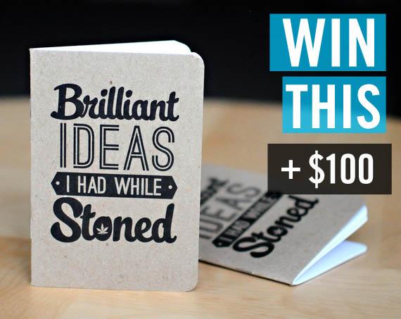 GIVEAWAY 10 Brilliant Ideas I Had While Stoned