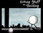 Hitting Stuff at a Building