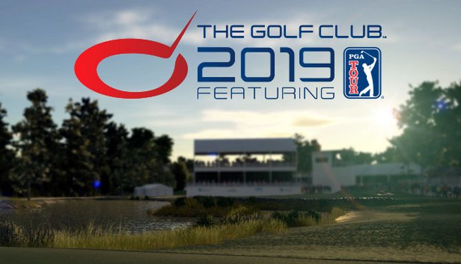 The Golf Club 2019 featuring PGA TOUR Free Download