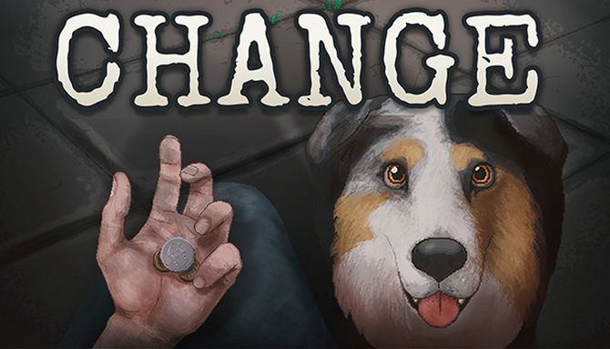 CHANGE: A Homeless Survival Experience Free Download