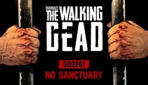 OVERKILL's The Walking Dead: S02E01 No Sanctuary Free Download