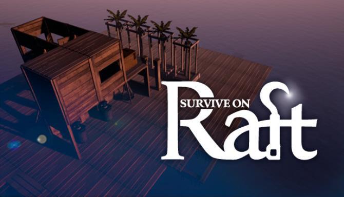 Survive on Raft Free Download