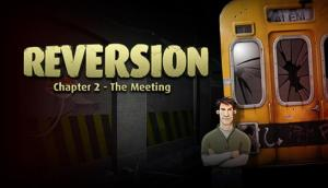 Reversion – The Meeting (2nd Chapter) Free Download