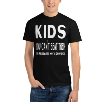 Man in blue jeans wearing a black short sleeved kids you can't beat them slogan t shirt. Slogan is written in white.