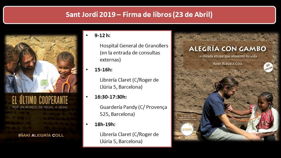 Si os apetece y podéis os espero para saludaros, charlar un rato y dedicaros el nuevo libro: Sant Jordi - Día del Libro africa alegria gambo alegria sin fronteras dr alegria