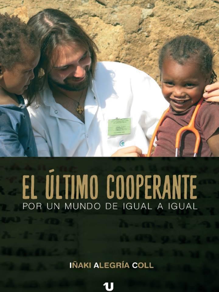El último cooperante: Por un mundo de igual a igual dr alegria etiopia gambo