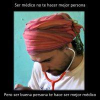 Ser médico no te hace mejor persona