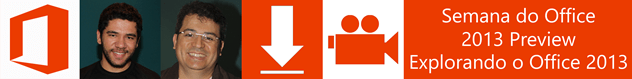 Semana do Office 2013 Preview – Explorando o Office 2013