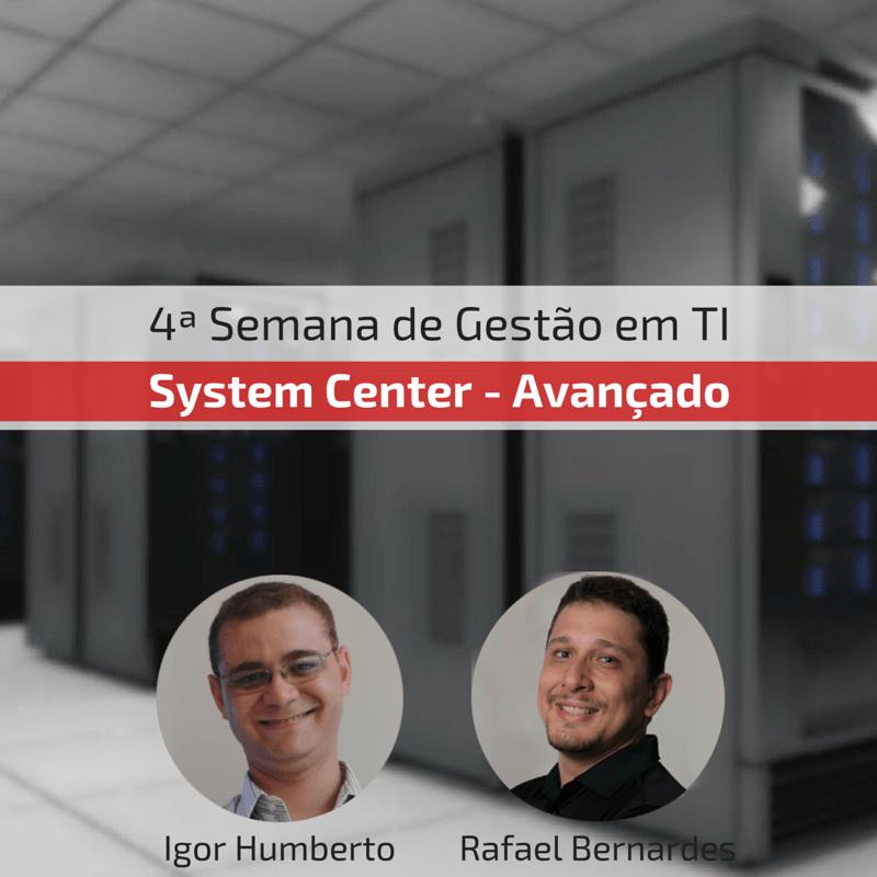 Quem domina System Center fica feliz da vida!