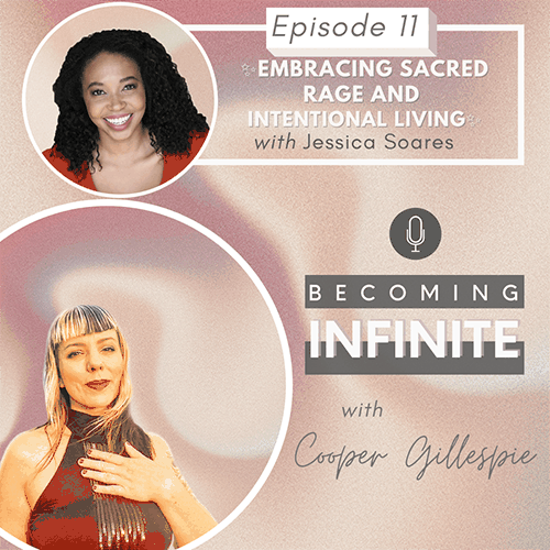 ✨011 – Embracing Sacred Rage and Intentional Living with Jessica Soares✨ via @therealcoopergillespie