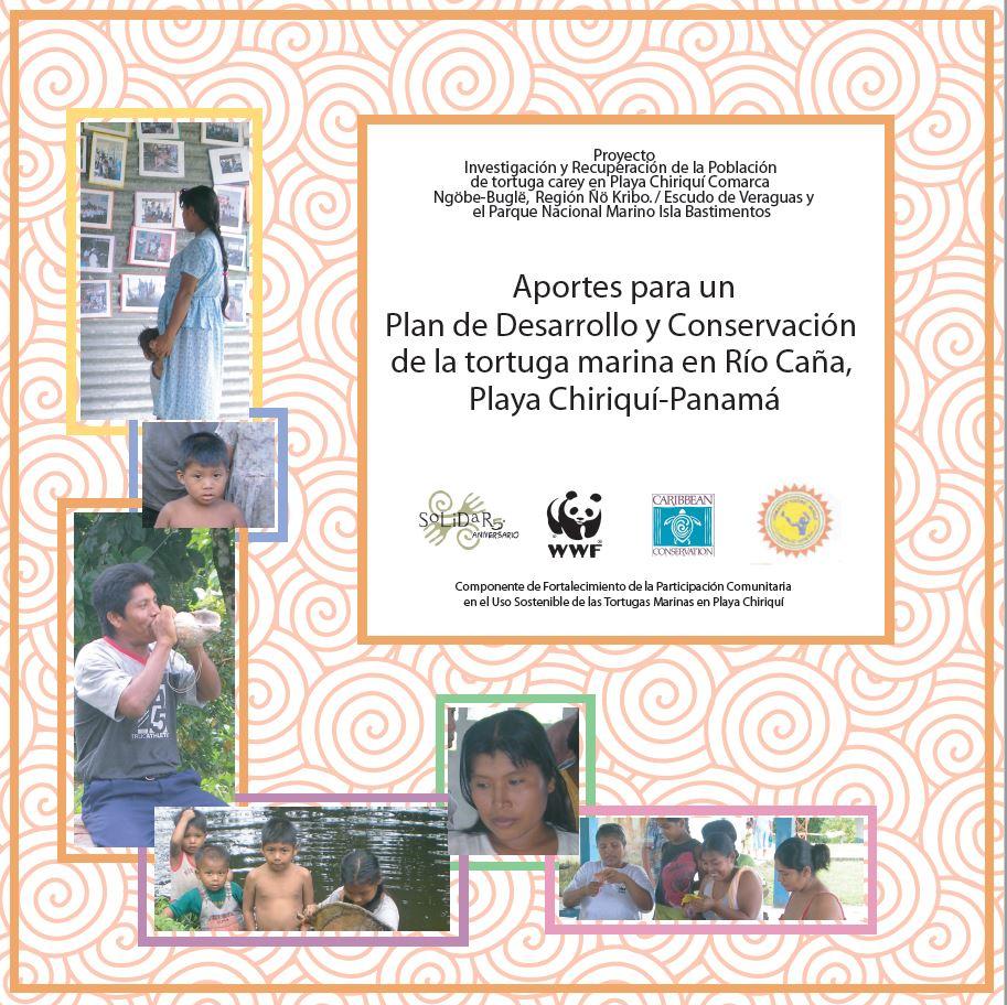 Aportes para un Desarrollo y Conservación de la Tortuga Marina en Río Caña, Playa Chiriquí- Panamá