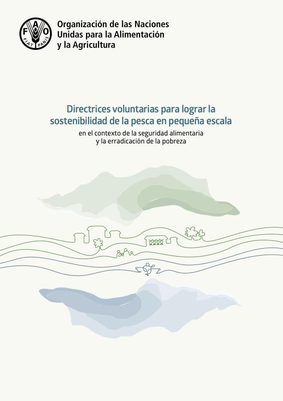 Directrices voluntarias para lograr la sostenibilidad de la pesca en pequeña escala