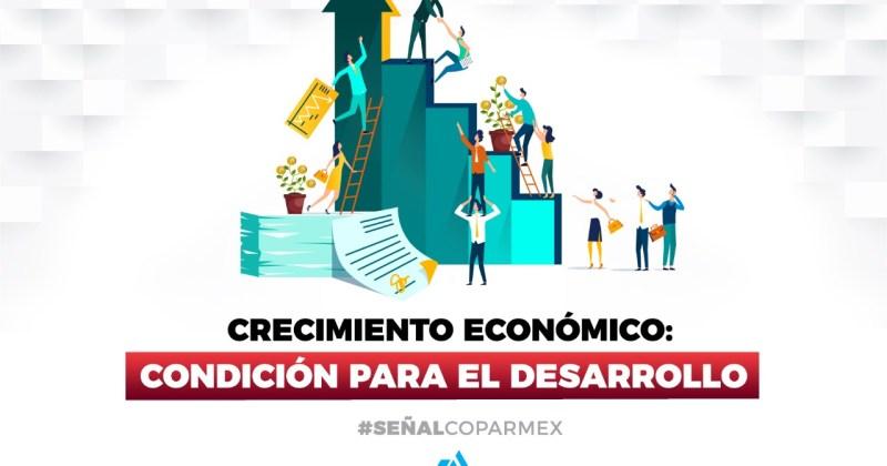 Señal Coparmex    Crecimiento Económico: Condición necesaria para aspirar al desarrollo
