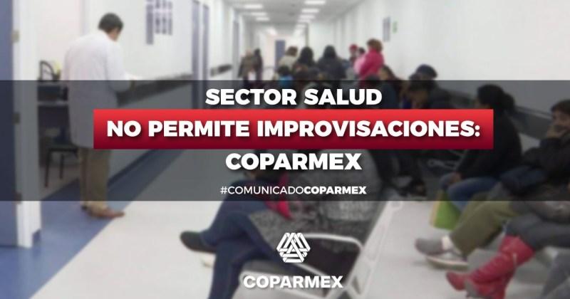 SECTOR SALUD NO PERMITE IMPROVISACIONES: COPARMEX