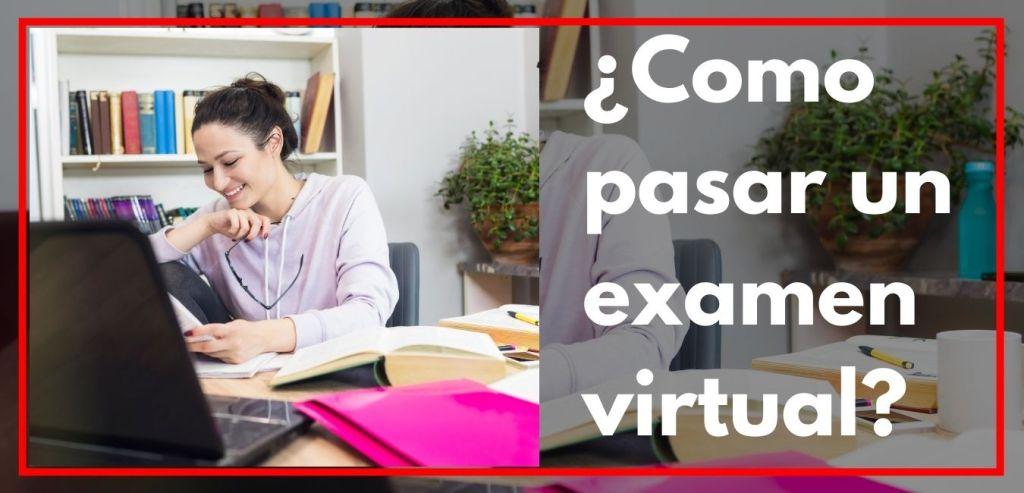 Como pasar un examen virtual