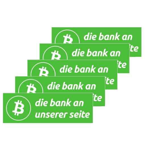 Bitcoin Sticker - Die Bank an unserer Seite