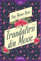 """""""Trandafirii din Mexic"""", de Pam Muñoz Ryan"""