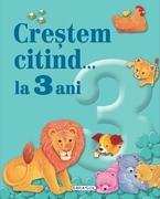 """""""Creștem citind… la 3 ani"""""""
