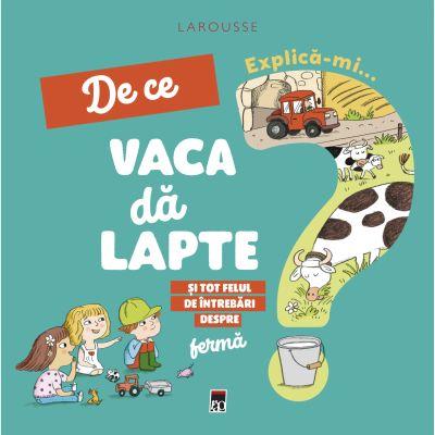 """""""Explică-mi… De ce vaca dă lapte?"""", de Joséphine Sauvage"""