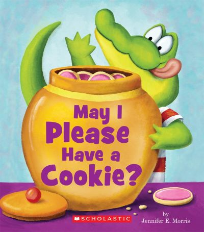 """May I Please Have a Cookie?"", by Jennifer E. Morris"